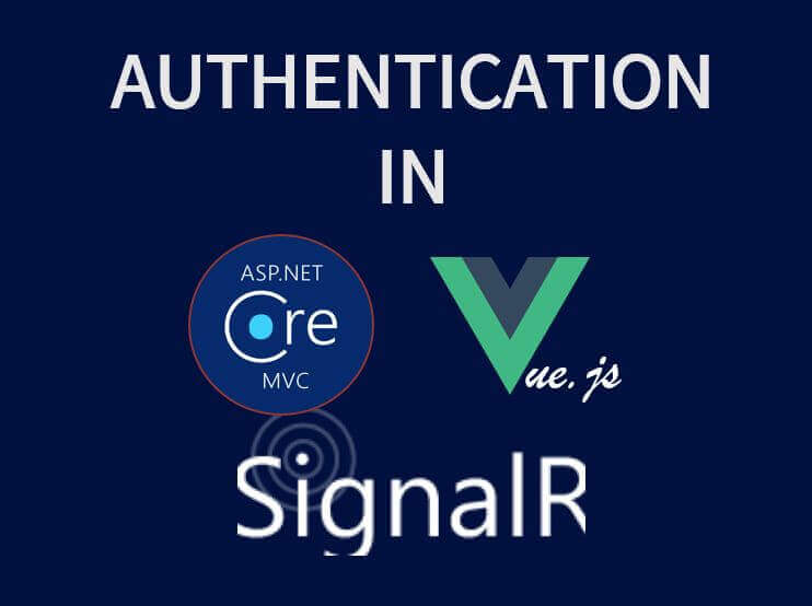 ASP.NET Core, SignalR and VueJS Authentication