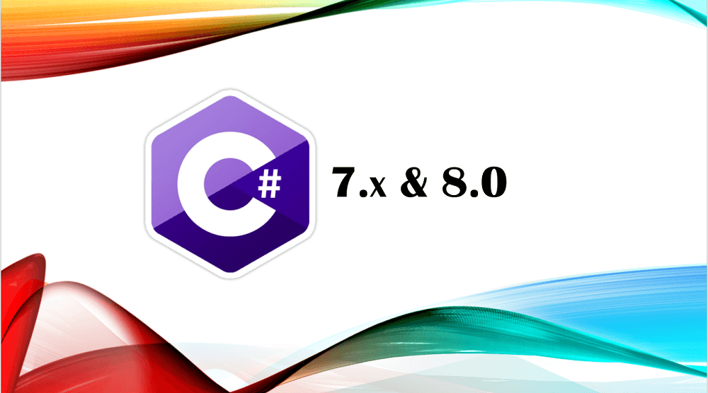 C# 7.1, 7.2 and 8.0 - New featires