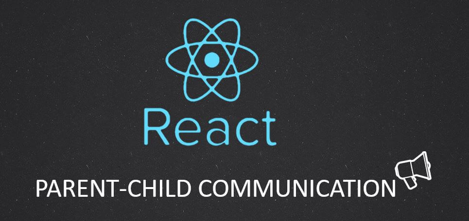 React js - Parent Child Component Communication and Event